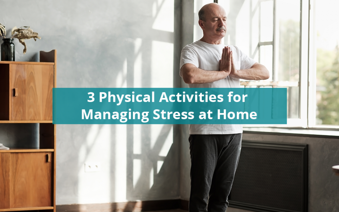 3 Physical Activities for Managing Stress at Home
