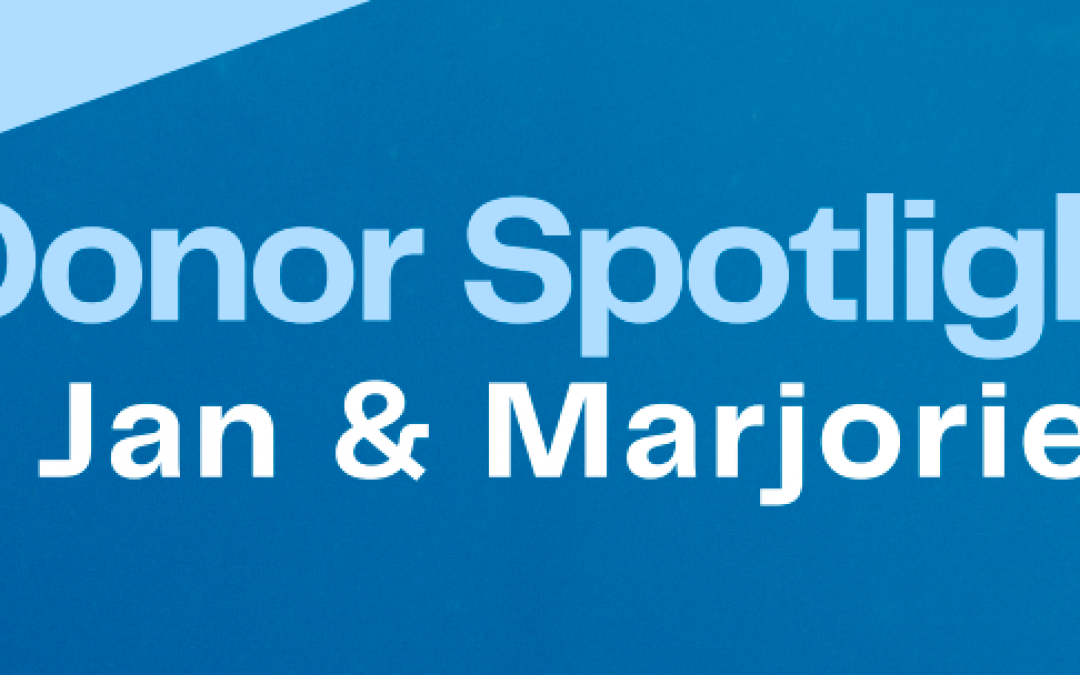 Donor Spotlight: Jan and Marjorie