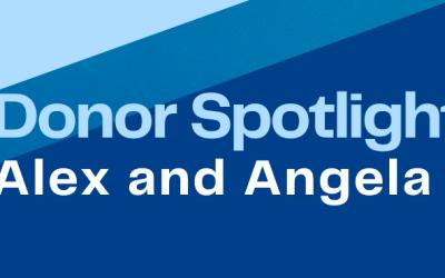 Donor Spotlight: Alex and Angela